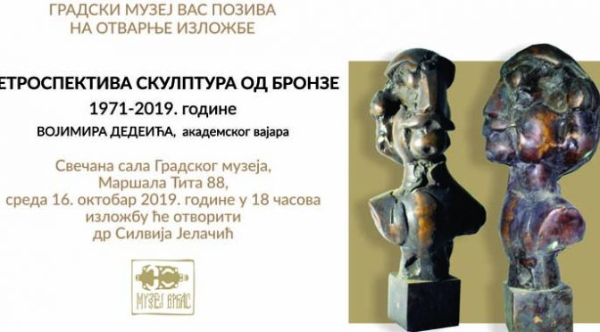 Retrospektiva skulptura od bronze Vojimira Dedeića u Gradskom muzeju
