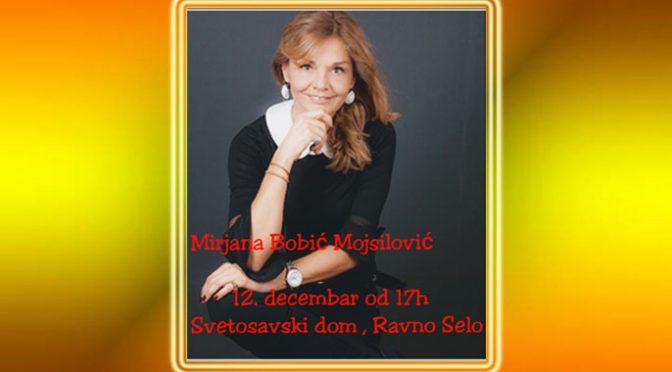 Druženje sa Mirjanom Bobić Mojsilović 12. decembra u Ravnom Selu